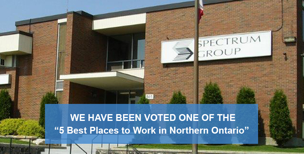 SPECTRUM GROUP- TOP 5 BEST PLACES TO WORK IN NORTHERN ONTARIO
